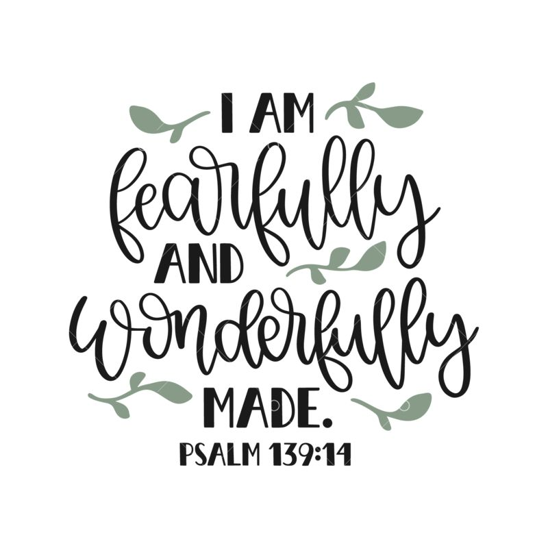 'I Am Fearfully And Wonderfully Made'