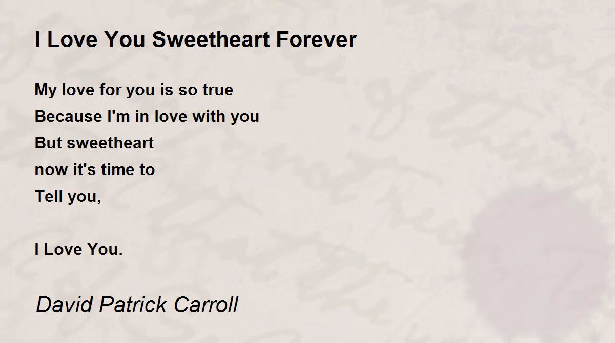 I Love You Sweetheart Forever Poem by David P Carroll