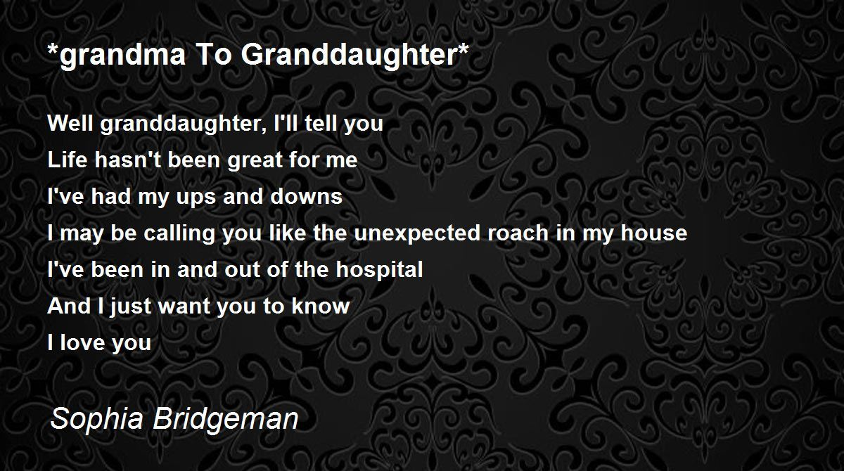 Grandma To Granddaughter Poem By Sophia Bridgeman Poem Hunter Comments