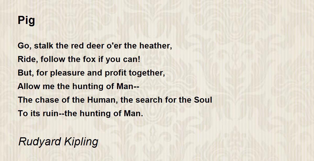 Pig Poem by Rudyard Kipling - Poem Hunter