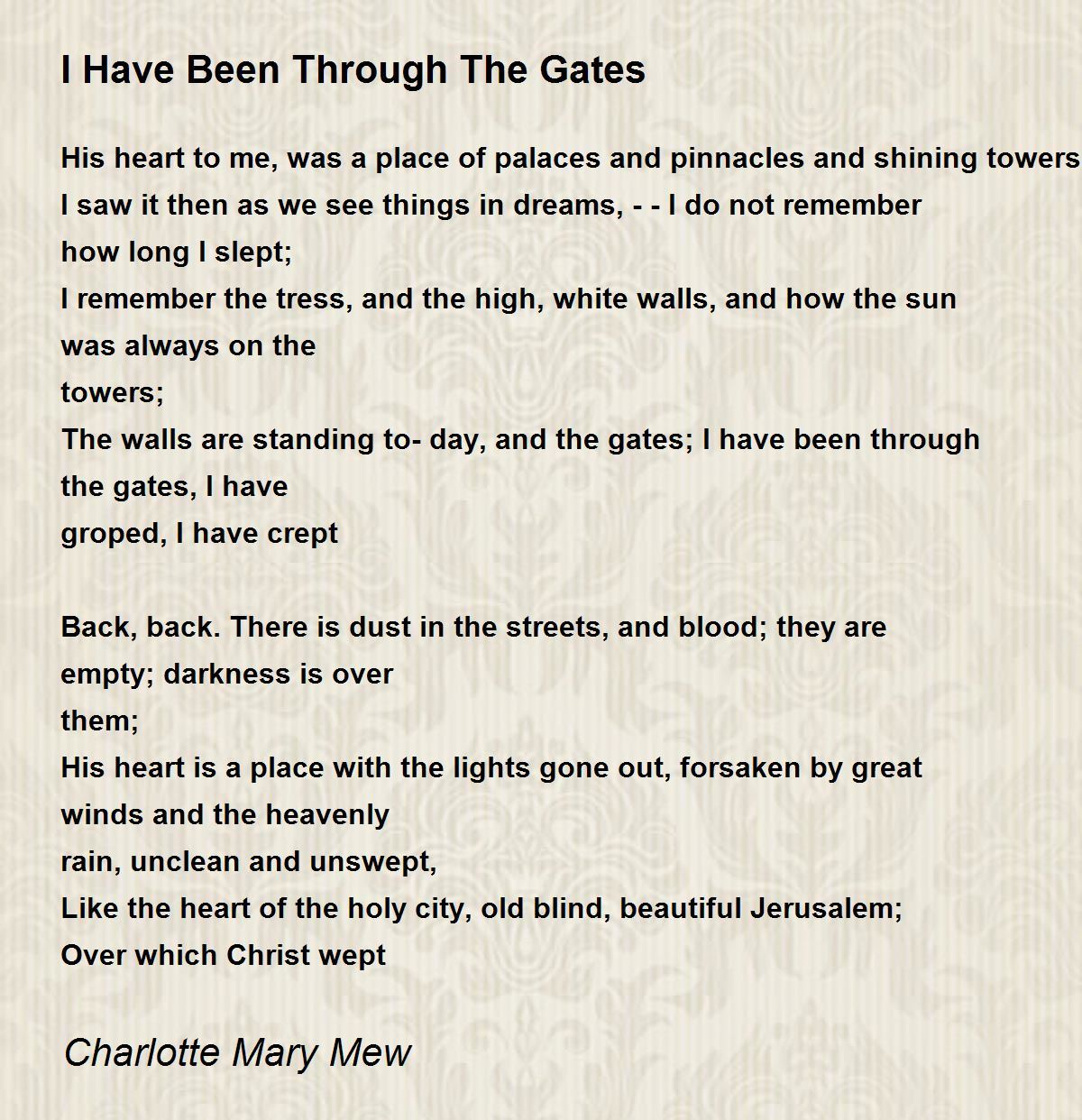 I Have Been Through The Gates Poem by Charlotte Mary Mew - Poem Hunter Comments
