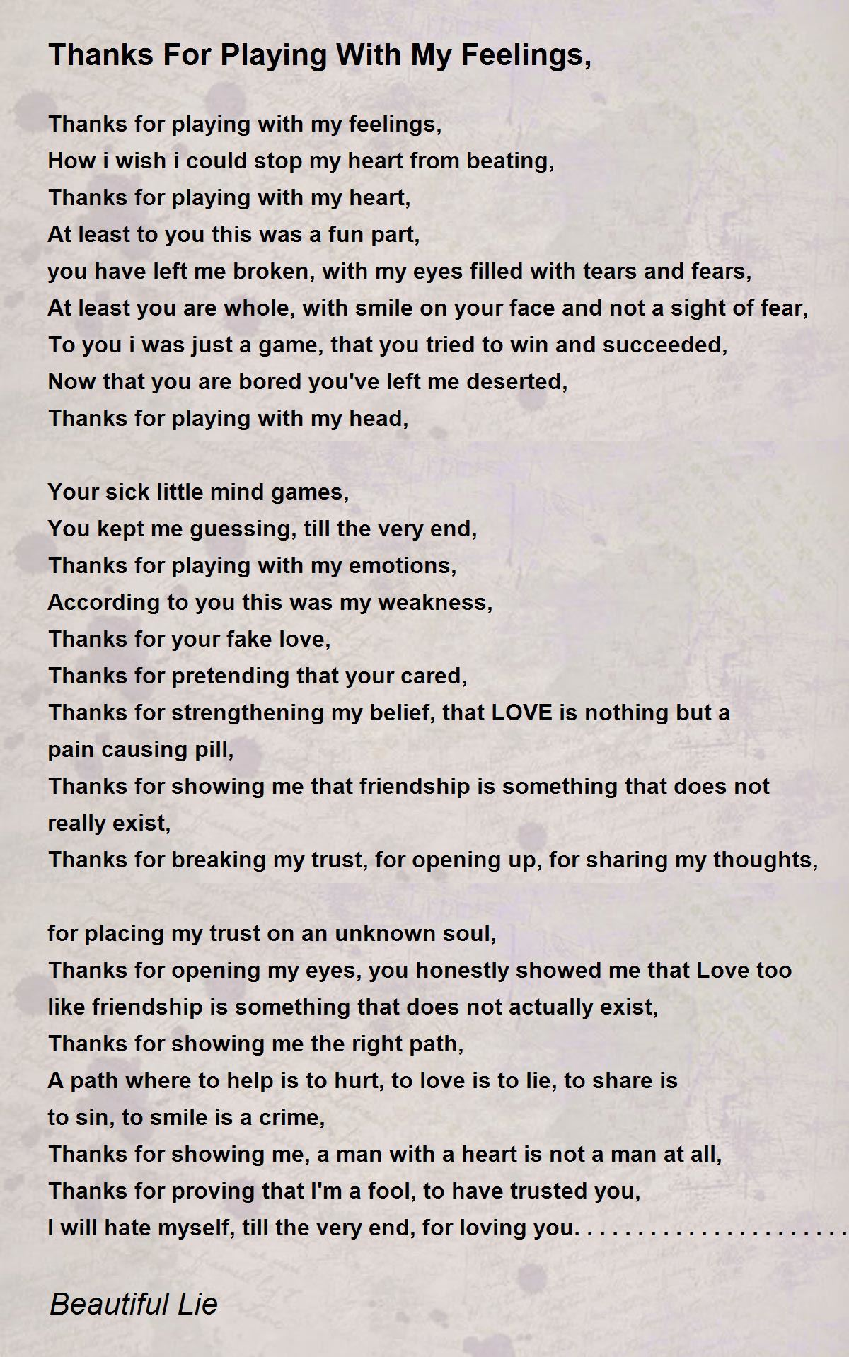 Thanks For Playing With My Feelings Poem By Beautiful Lie Poem Hunter