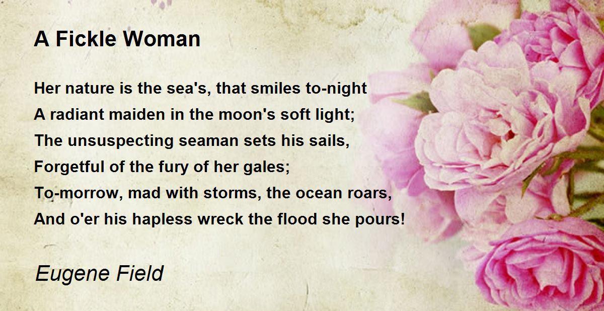 A Fickle Woman Poem by Eugene Field - Poem Hunter