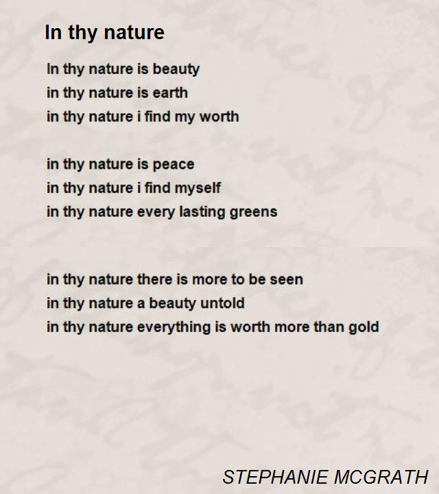In Thy Nature Poem by STEPHANIE MCGRATH - Poem Hunter Comments Page 1