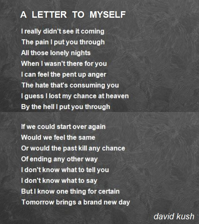 a letter to myself example a letter to myself poem by david kush poem 23980