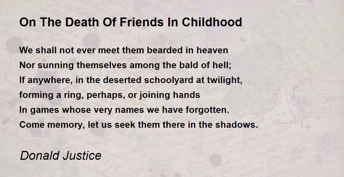 On The Death Of Friends In Childhood Poem by Donald Justice - Poem ...