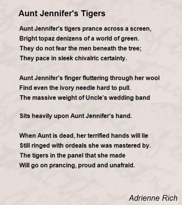 analysis aunt jennifer s tigers by adrienne Aunt jennifer's tigers is a vexing poem, which centres on desires, and the   adrienne rich's aunt jennifer's tigers write a poetry response outlining the   the essay has a good analysis of the poem, but it could use more examples.