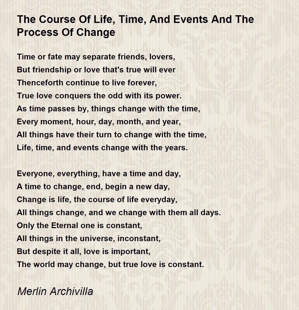 The Course Of Life Time And Events And The Process Of Change Poem