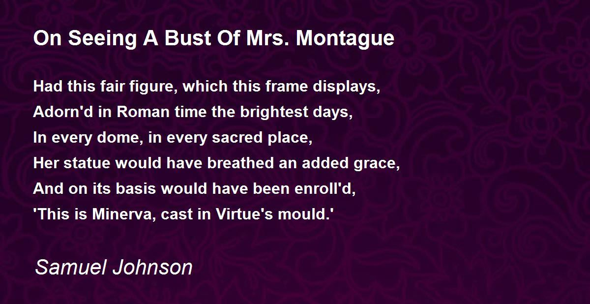 On Seeing A Bust Of Mrs. Montague Poem by Samuel Johnson ...