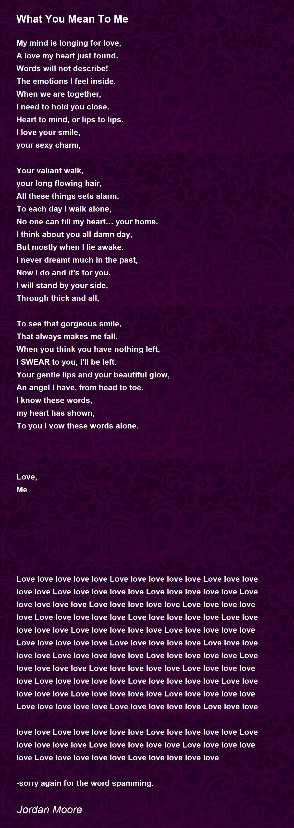 What You Mean To Me Poem by Jordan Moore - Poem Hunter