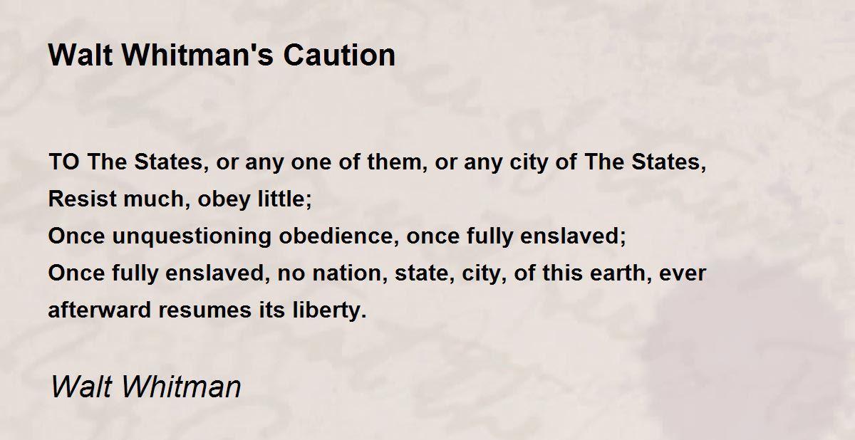 Walt Whitman S Caution Poem By Walt Whitman Poem Hunter