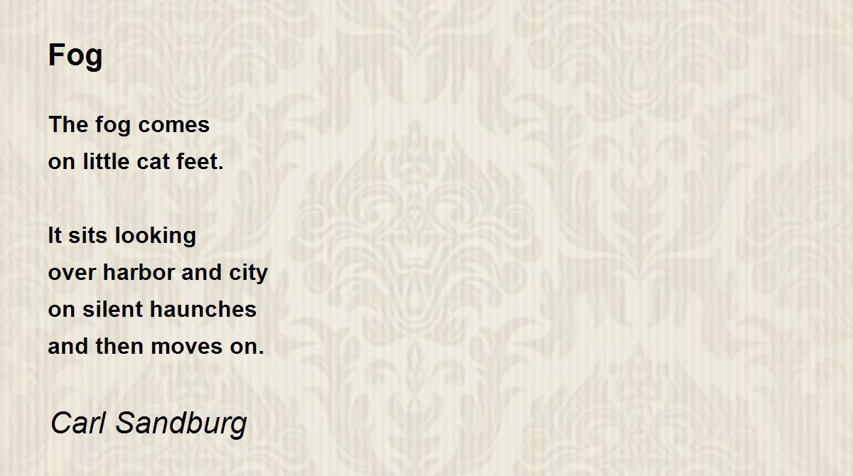 Fog Poem by Carl Sandburg - Poem Hunter