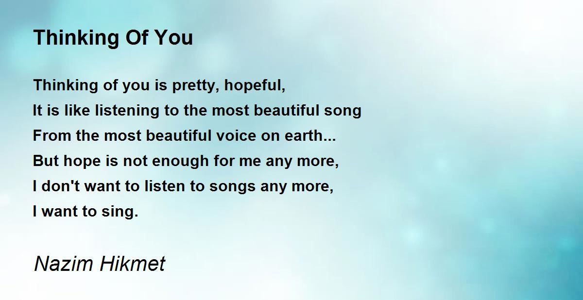 Thinking Of You Poem By Nazim Hikmet Poem Hunter