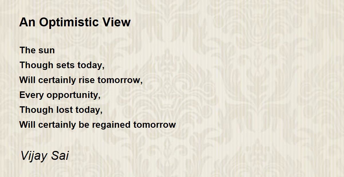 The Principle Of An Optimist Tomorrow Will Be: An Optimistic View Poem By Vijay Sai