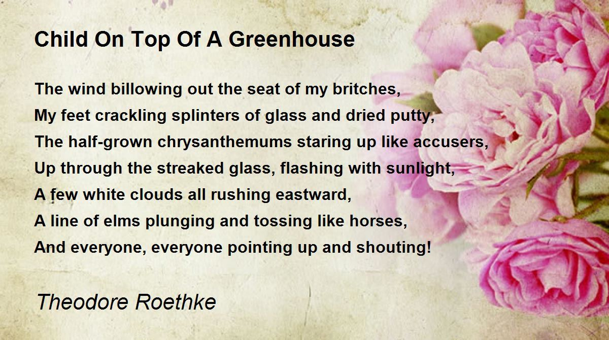 Theodore Roethke child on top of a greenhouse