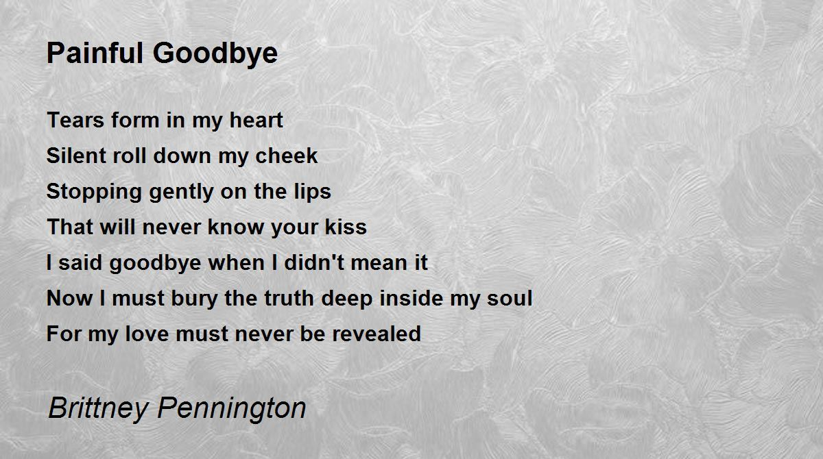 Painful Goodbye Poem by Brittney Pennington - Poem Hunter