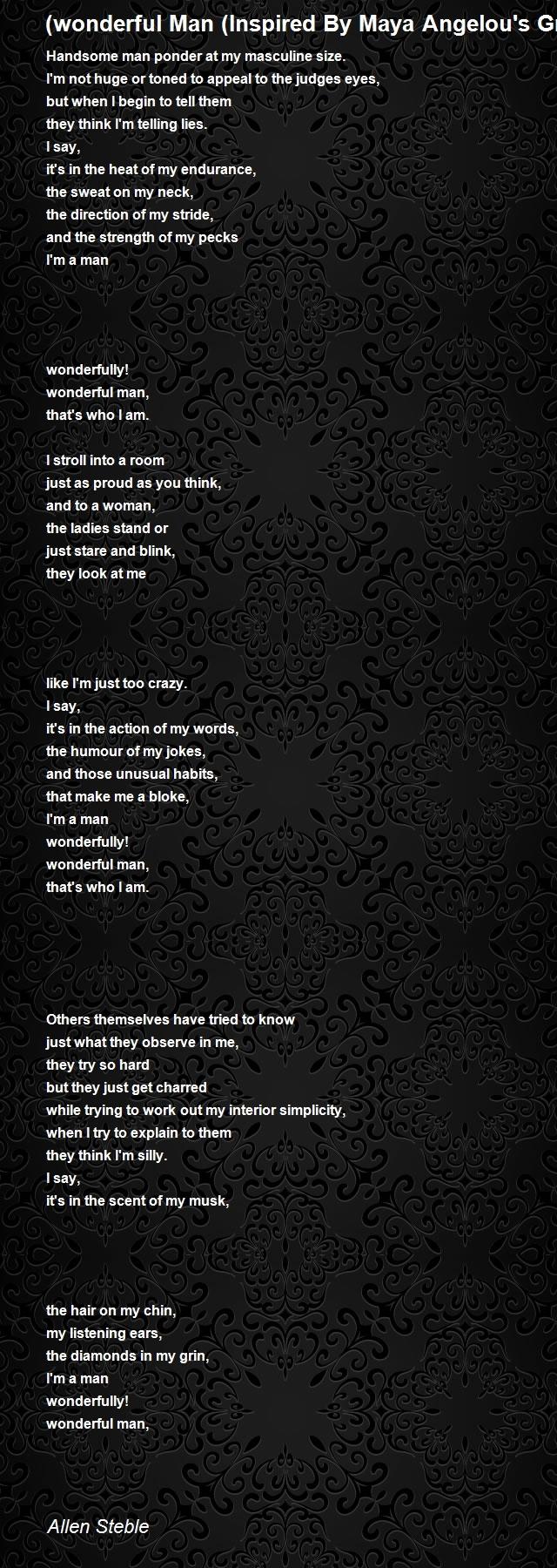 Wonderful Man Inspired By Maya Angelous Great Poem Phenomenal