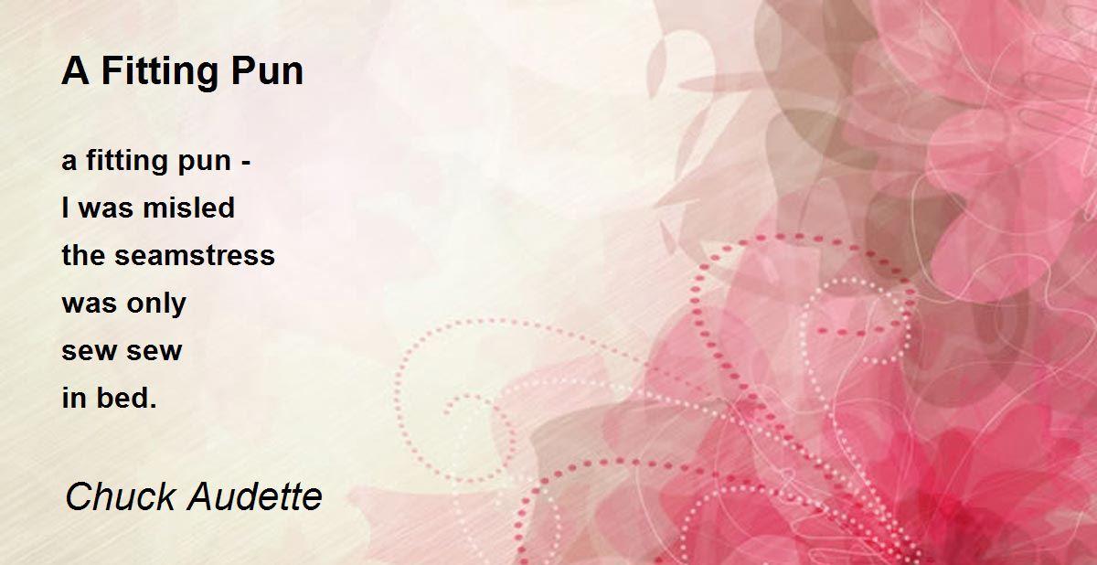 A Fitting Pun Poem by Chuck Audette - Poem Hunter