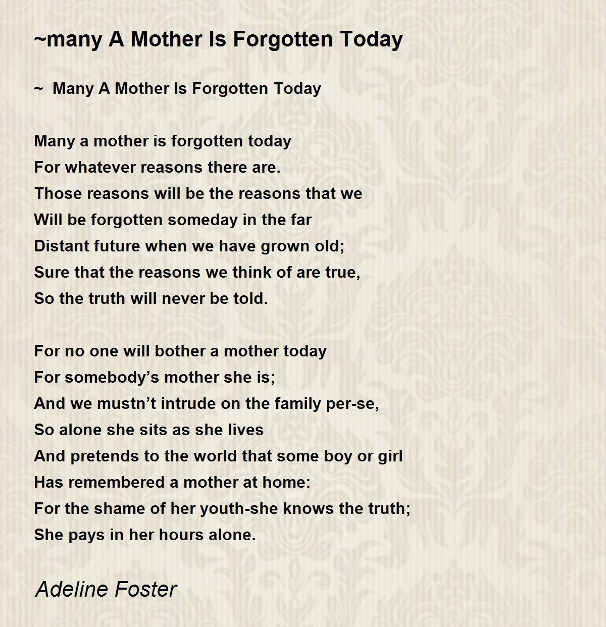 ~many A Mother Is Forgotten Today Poem By Adeline Foster