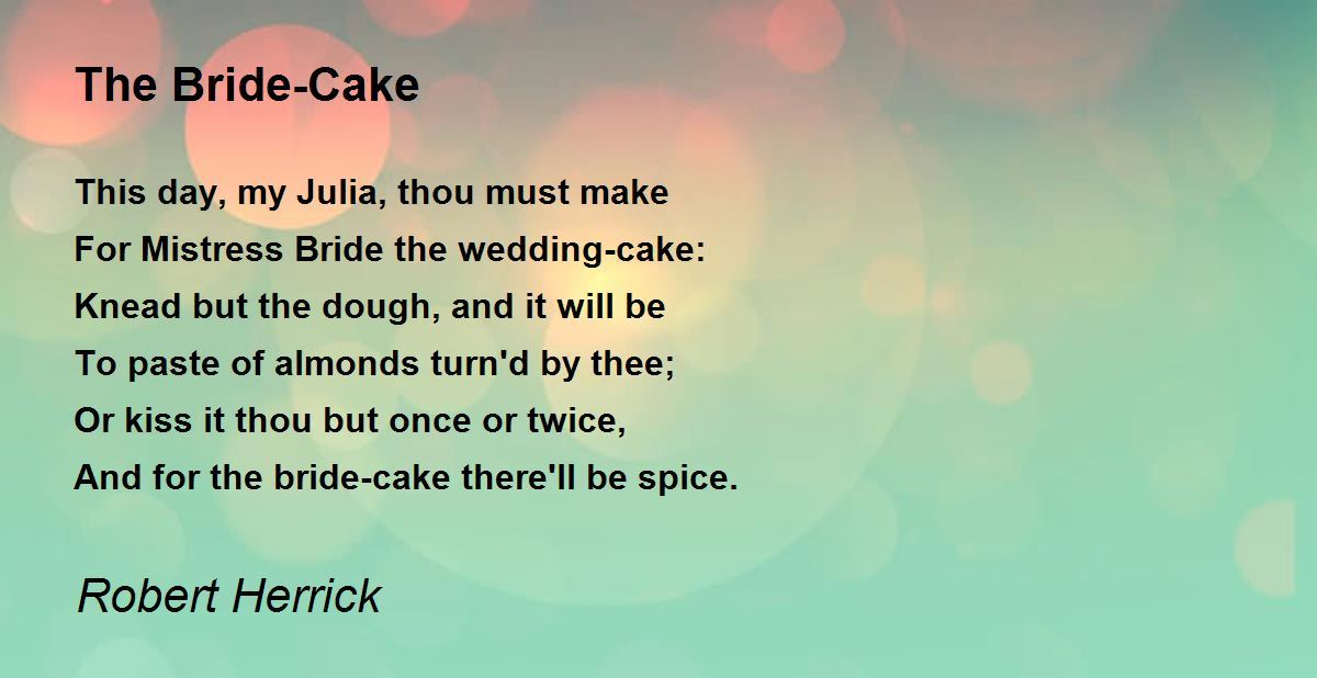 the bride cake poem by robert herrick poem hunter. Black Bedroom Furniture Sets. Home Design Ideas
